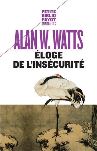 Eloge de l'insécurité par Alan Watts