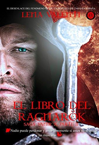 EL LIBRO DEL RAGNARÖK, (parteII): Saga Vanir X, parte II  (400 páginas)