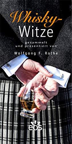 Whisky-Witze: gesammelt und präsentiert von Wolfgang F. Rothe