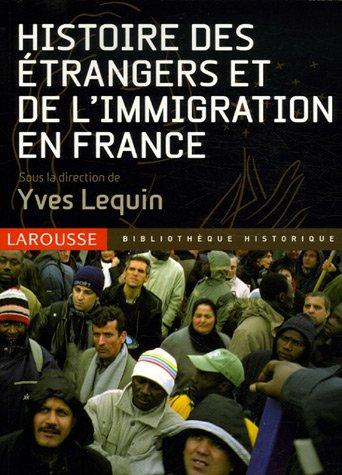 Histoire des étrangers et de l'immigration en France par Yves Lequin