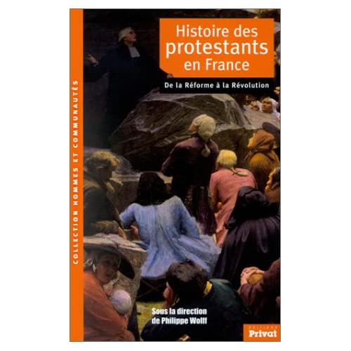 Histoire des protestants en France : De la réforme à la révolution