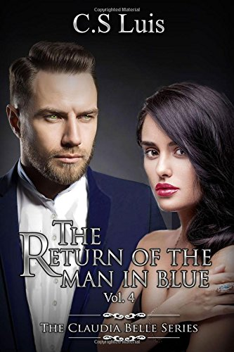The Return of the man in blue (The Claudia Belle Series, Band 4) Bella Blue Band