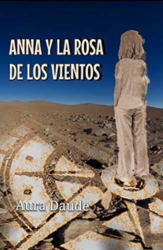 ANNA Y LA ROSA DE LOS VIENTOS (Nueva version nº 1) por AURA DAUDE
