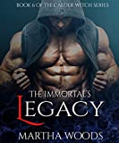 The Immortal's Legacy (Calder Witch Series Book 6)