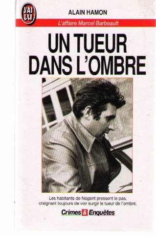 Un tueur dans l'ombre. L'Affaire Marcel Barbeault par Alain Hamon