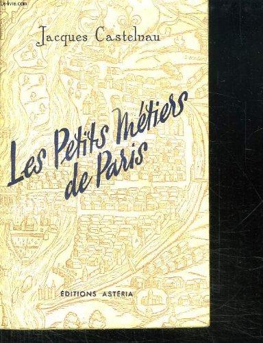 LES PETITS METIERS DE PARIS.