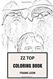 ZZ Top Coloring Book: Texas Blues Rock Fathers Striptease Dance Rock BillyGibbons and Dusty Hill Inspired Adult Coloring Book (Coloring Book for Adults)