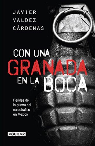 Con una granada en la boca: Heridas de guerra del narcotráfico en México