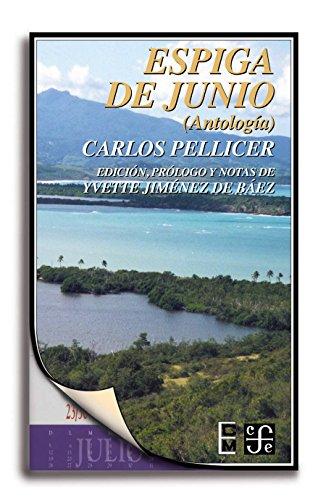 Espiga de junio (antología) (Poltica) por Carlos Pellicer