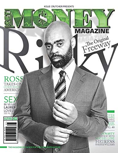 GET MONEY Magazine - Issue #8 (Freeway Ricky Ross): The Magazine Of Choice For The Corporate Hustler (English Edition)