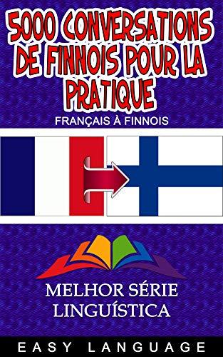 Couverture du livre 5000 Conversations de Finnois pour la Pratique