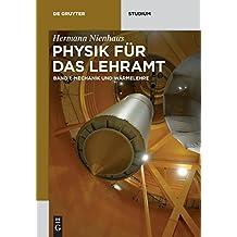 Physik für das Lehramt: Mechanik und Wärmelehre (De Gruyter Studium)
