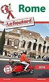 Guide du Routard Rome 2016 - HACHETTE TOURISME - 02/09/2015