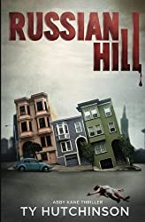 Russian Hill: Abby Kane FBI Thriller by Ty Hutchinson (2013-10-27)