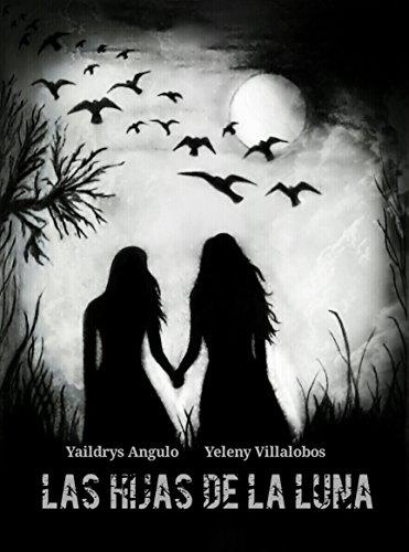 Las hijas de la luna por Yaildrys Angulo