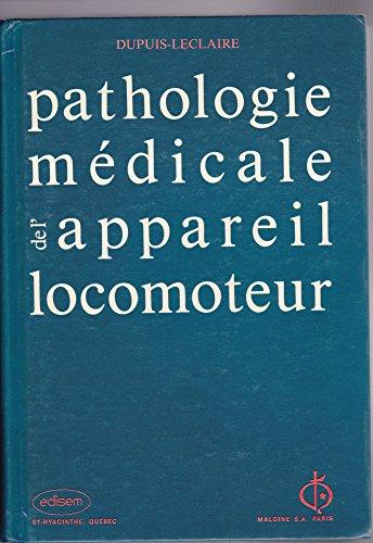 Pathologie médicale de l'appareil locomoteur par Michel Dupuis, Richard Leclaire