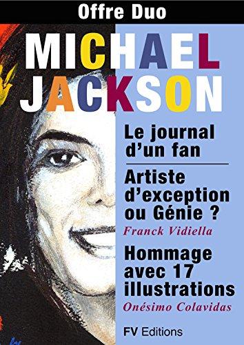Michael Jackson : Offre Duo: Deux textes de Franck Vidiella et un Hommage illustré d'Onésimo Colavidas