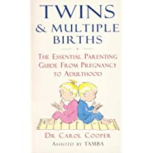 Twins & Multiple Births: The Essential Parenting Guide From Pregnancy to Adulthood: The Essential Parenting Guide from Birth to Adulthood by Dr Carol Cooper (1997-05-01)