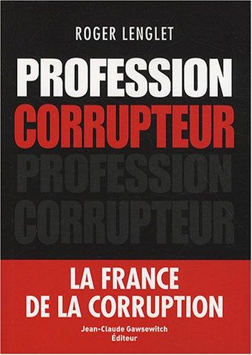 Profession corrupteur par Roger Lenglet