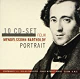 Felix Mendelssohn Bartholdy Portrait: Symphonies 3-5, Violin Concertos, Songs without Words, Elijah, amo!