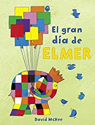 El gran día de Elmer par David McKee