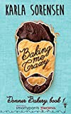 Baking Me Crazy (Donner Bakery  Book 1) (English Edition)