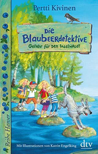 Die Blaubeerdetektive (1) Gefahr für den Inselwald! (Reihe Hanser)