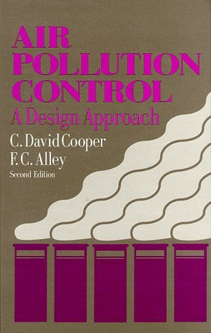 Air Pollution Control: A Design Approach by C. David Cooper (1994-01-01)