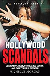 The Mammoth Book of Hollywood Scandals (Mammoth Books) by Michelle Morgan (2013-10-17)