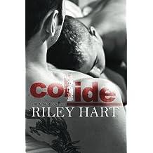 Collide (Blackcreek) (Volume 1) by Riley Hart (2013-11-08)