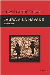 Laura à la Havane - Nouvelles