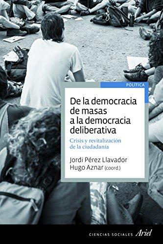 De la democracia de masas a la democracia deliberativa por Hugo Aznar