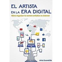 El Artista en la Era Digital: Cómo impulsar tu carrera artística en Internet