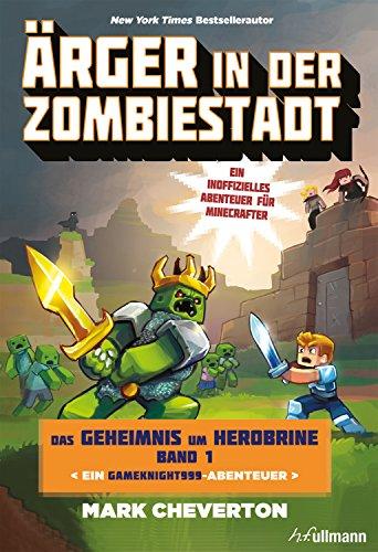 Ärger in der Zombiestadt (Das Geheimnis um Herobrine 1)
