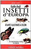 Guida degli insetti d'Europa. Atlante illustrato a colori