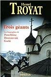 Trois géants - Pouchkine Dostoïevski Gorki de Henri TROYAT ( 17 novembre 2011 ) - Omnibus (17 novembre 2011) - 17/11/2011