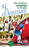 Guide du Routard Nos meilleurs campings en France 2019: (+ Hébergements de plein air)...