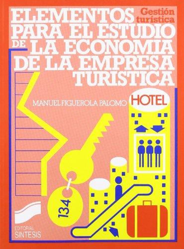 Elementos para el estudio de la economía de la empresa turística (Gestión turística)