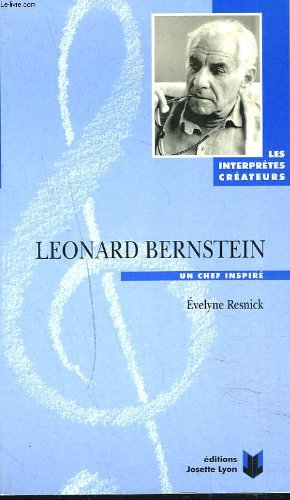 Leonard Bernstein: Un chef inspire (Collection Les interpretes createurs)