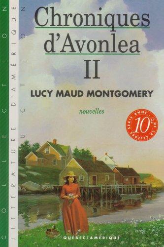Chroniques d Avonlea T 2 série Anne T 10 par Lucy Maud Montgomery