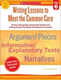 [Writing Lessons to Meet the Common Core, Grade 6] (By: Linda Ward Beech) [published: June, 2013]
