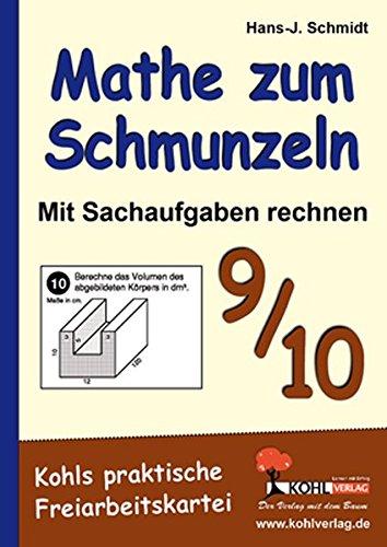 Mathe zum Schmunzeln - Sachaufgaben, 9.-10. Schuljahr: Kohls praktische Freiarbeitskartei