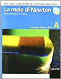 La mela di Newton. Corso di educazione scientifica. Vol. A: I fenomeni chimici e fisici. Per la Scuola media. Con espansione online