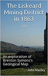 The Liskeard Mining District in 1863: An exploration of Brenton Symons's Geological Map