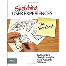 [ SKETCHING USER EXPERIENCES: THE WORKBOOK ] Sketching User Experiences: The Workbook By Greenberg, Saul ( Author ) Dec-2011 [ Paperback ]