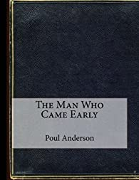 The Man Who Came Early  par Poul Anderson