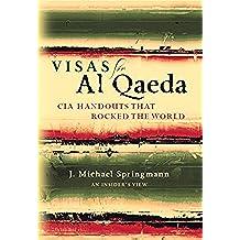 Visas for Al Qaeda: CIA Handouts That Rocked the World: An Insider's View (English Edition)