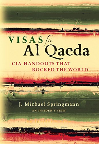 visas-for-al-qaeda-cia-handouts-that-rocked-the-world-an-insiders-view-english-edition