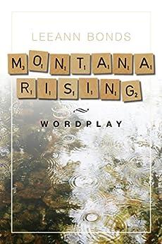 Montana Rising: Wordplay (English Edition) von [Bonds, LeeAnn]