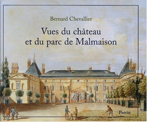 Vues du château et du parc de Malmaison par Bernard Chevalier